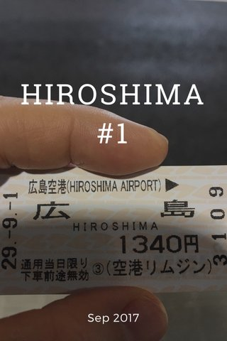 HIROSHIMA #1 Sep 2017