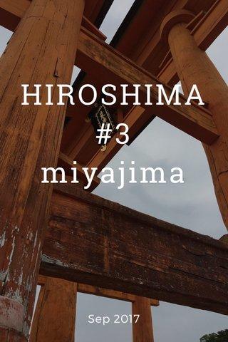 HIROSHIMA #3 miyajima Sep 2017