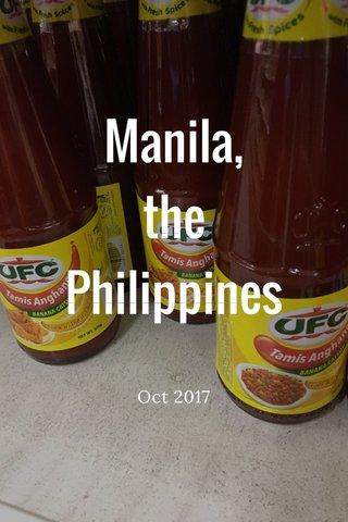 Manila, the Philippines Oct 2017