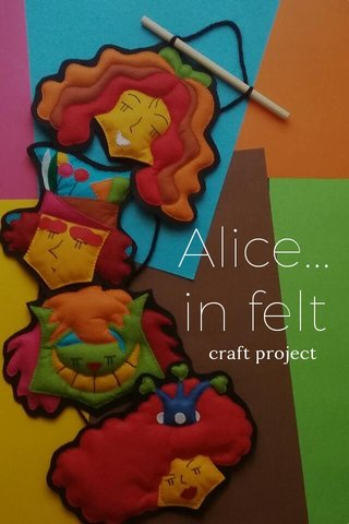 Alice... in felt craft project