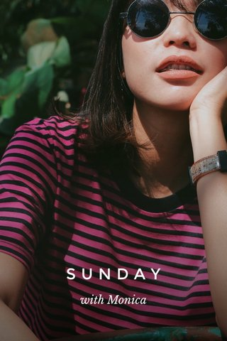 SUNDAY with Monica