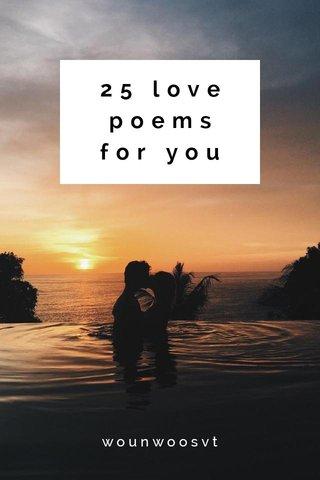 25 love poems for you wounwoosvt