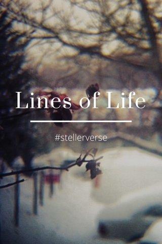 Lines of Life #stellerverse