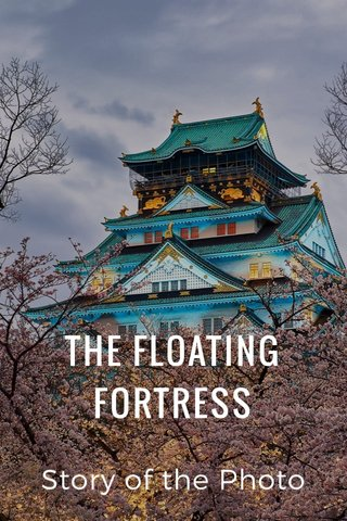 THE FLOATING FORTRESS Story of the Photo