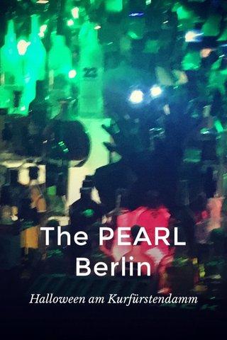 The PEARL Berlin Halloween am Kurfürstendamm