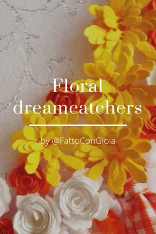 Floral dreamcatchers by @FattoConGioia