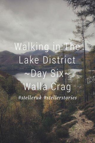 Walking in The Lake District ~Day Six~ Walla Crag #stelleruk #stellerstories