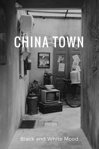 CHINA TOWN Black and White Mood