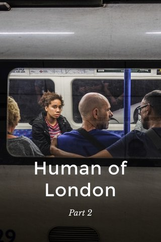 Human of London Part 2