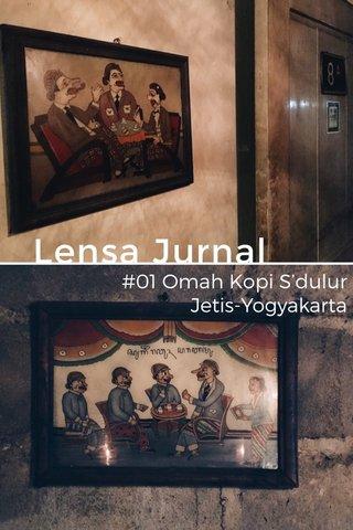 Lensa Jurnal #01 Omah Kopi S'dulur Jetis-Yogyakarta