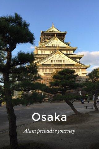 Osaka Alam pribadi's journey