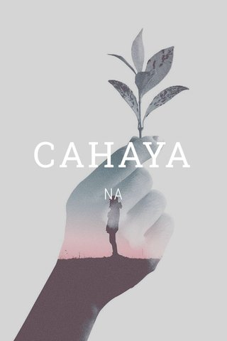 CAHAYA NA
