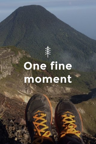 One fine moment