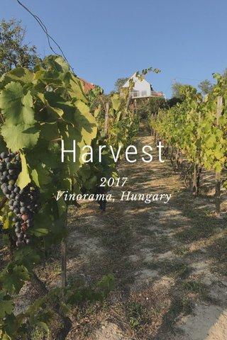 Harvest 2017 Vinorama, Hungary
