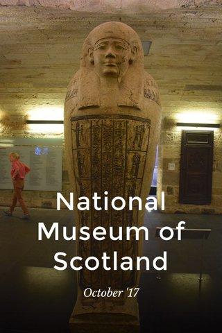 National Museum of Scotland October '17