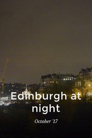 Edinburgh at night October '17