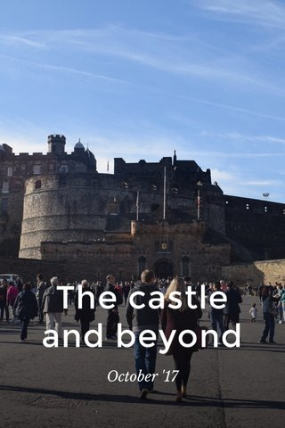 The castle and beyond October '17