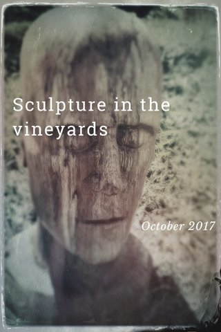 Sculpture in the vineyards October 2017