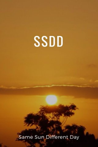 SSDD Same Sun Different Day