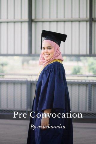 Pre Convocation By aziedaamira