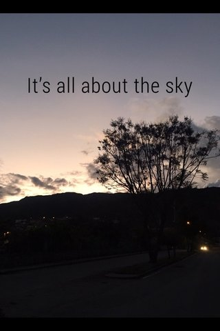 It's all about the sky