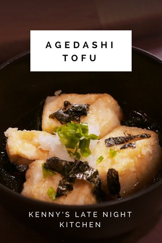 AGEDASHI TOFU KENNY'S LATE NIGHT KITCHEN