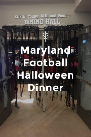 Maryland Football Halloween Dinner