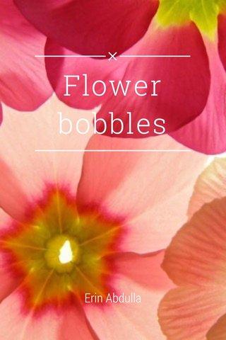 Flower bobbles Erin Abdulla