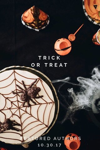 TRICK OR TREAT FEATURED AUTHORS 10.30.17