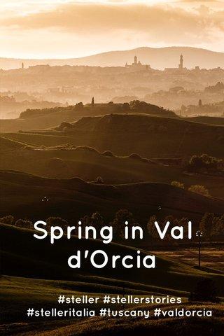 Spring in Val d'Orcia #steller #stellerstories #stelleritalia #tuscany #valdorcia