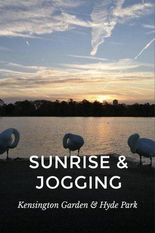 SUNRISE & JOGGING Kensington Garden & Hyde Park
