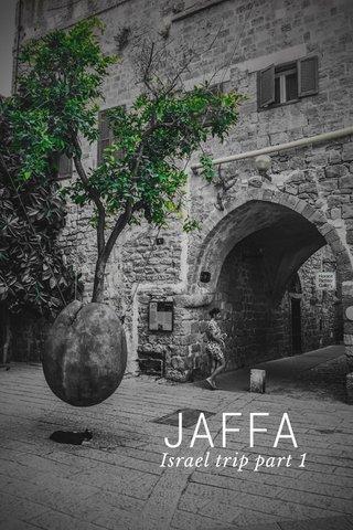 JAFFA Israel trip part 1