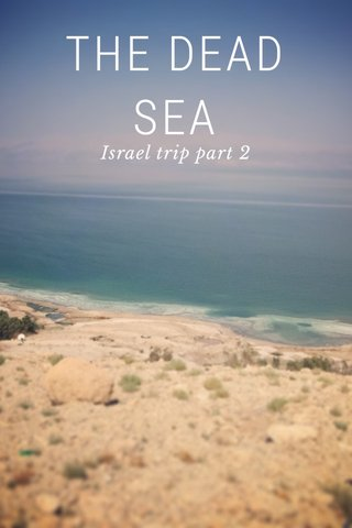 THE DEAD SEA Israel trip part 2