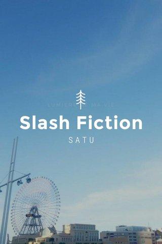 Slash Fiction SATU