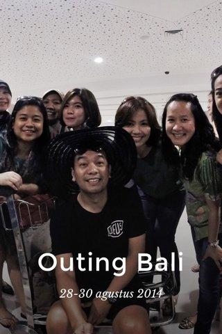 Outing Bali 28-30 agustus 2014