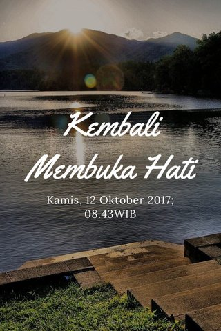 Kembali Membuka Hati Kamis, 12 Oktober 2017; 08.43WIB