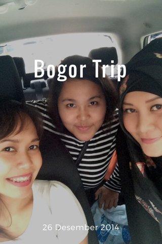 Bogor Trip 26 Desember 2014