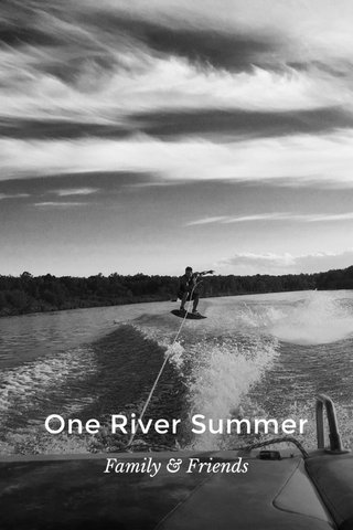 One River Summer Family & Friends