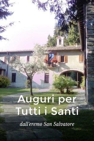 Auguri per Tutti i Santi dall'eremo San Salvatore