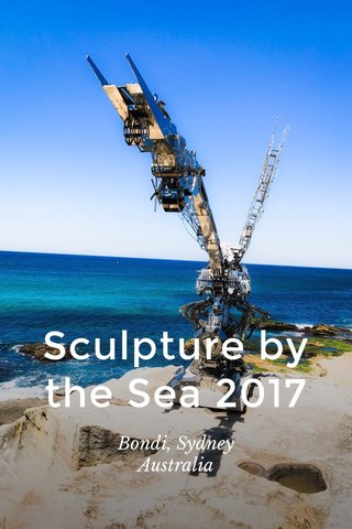 Sculpture by the Sea 2017 Bondi, Sydney Australia