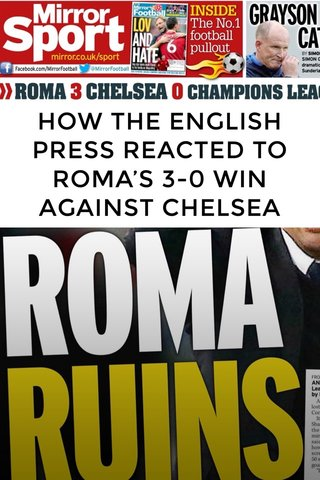 HOW THE ENGLISH PRESS REACTED TO ROMA'S 3-0 WIN AGAINST CHELSEA