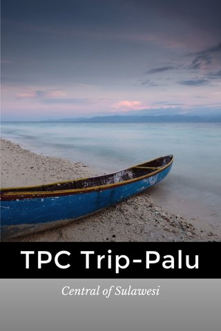 TPC Trip-Palu Central of Sulawesi