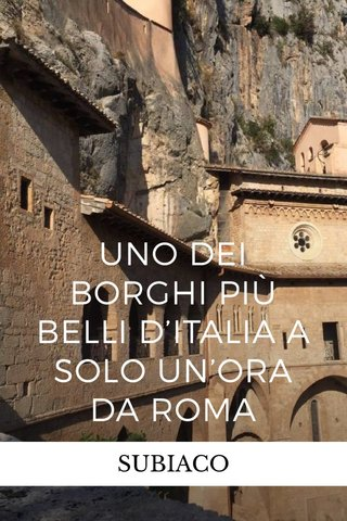UNO DEI BORGHI PIÙ BELLI D'ITALIA A SOLO UN'ORA DA ROMA SUBIACO