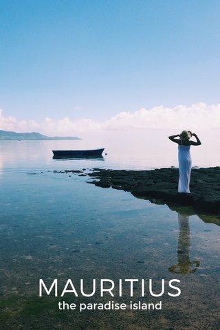 MAURITIUS the paradise island