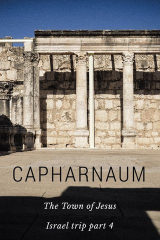 CAPHARNAUM The Town of Jesus Israel trip part 4