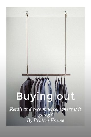 Buying out Retail and e-commerce: where is it going? By Bridget Frame