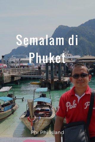 Semalam di Phuket Phi Phi Island