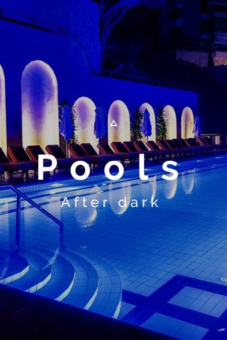 Pools After dark