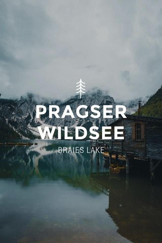 PRAGSER WILDSEE BRAIES LAKE