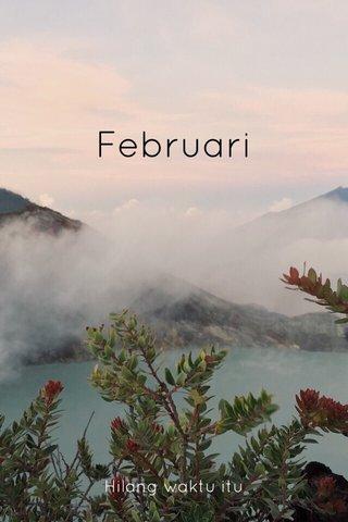 Februari Hilang waktu itu